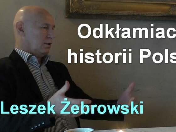 Odkłamiacz historii Polski - Leszek Żebrowski